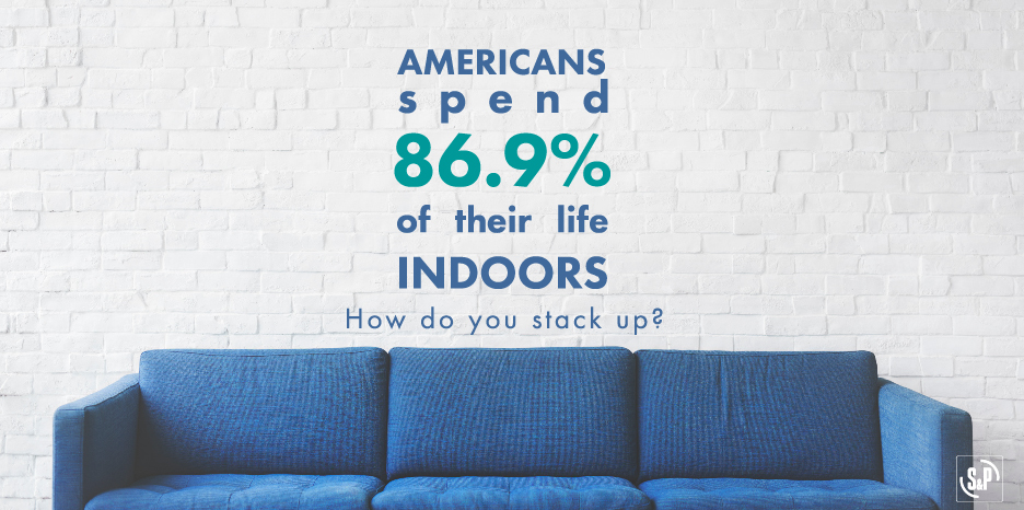 The average US resident spends 86.9% of their life indoors: How do you stack up?