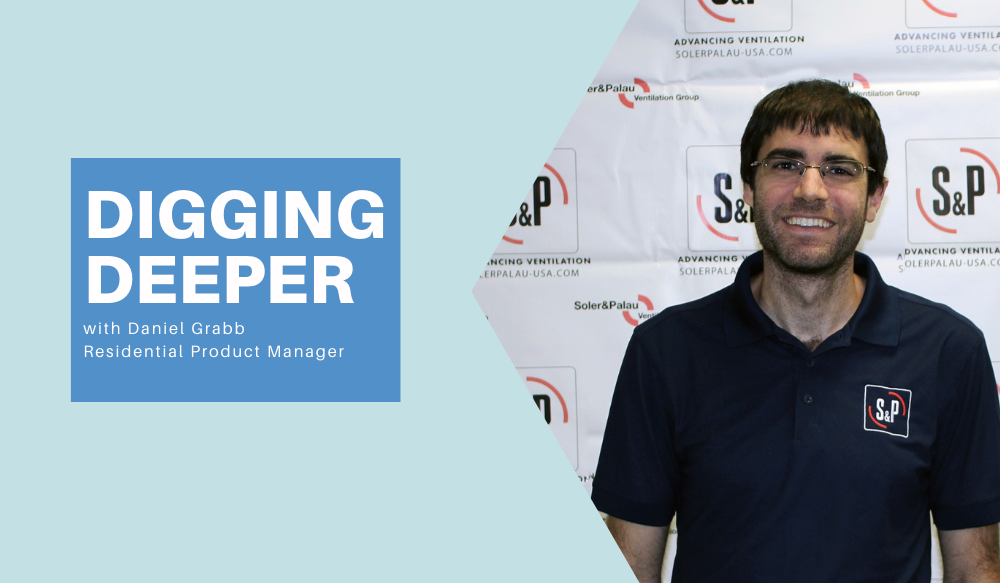 Digging Deeper with Daniel Grabb, Residential Product Manager