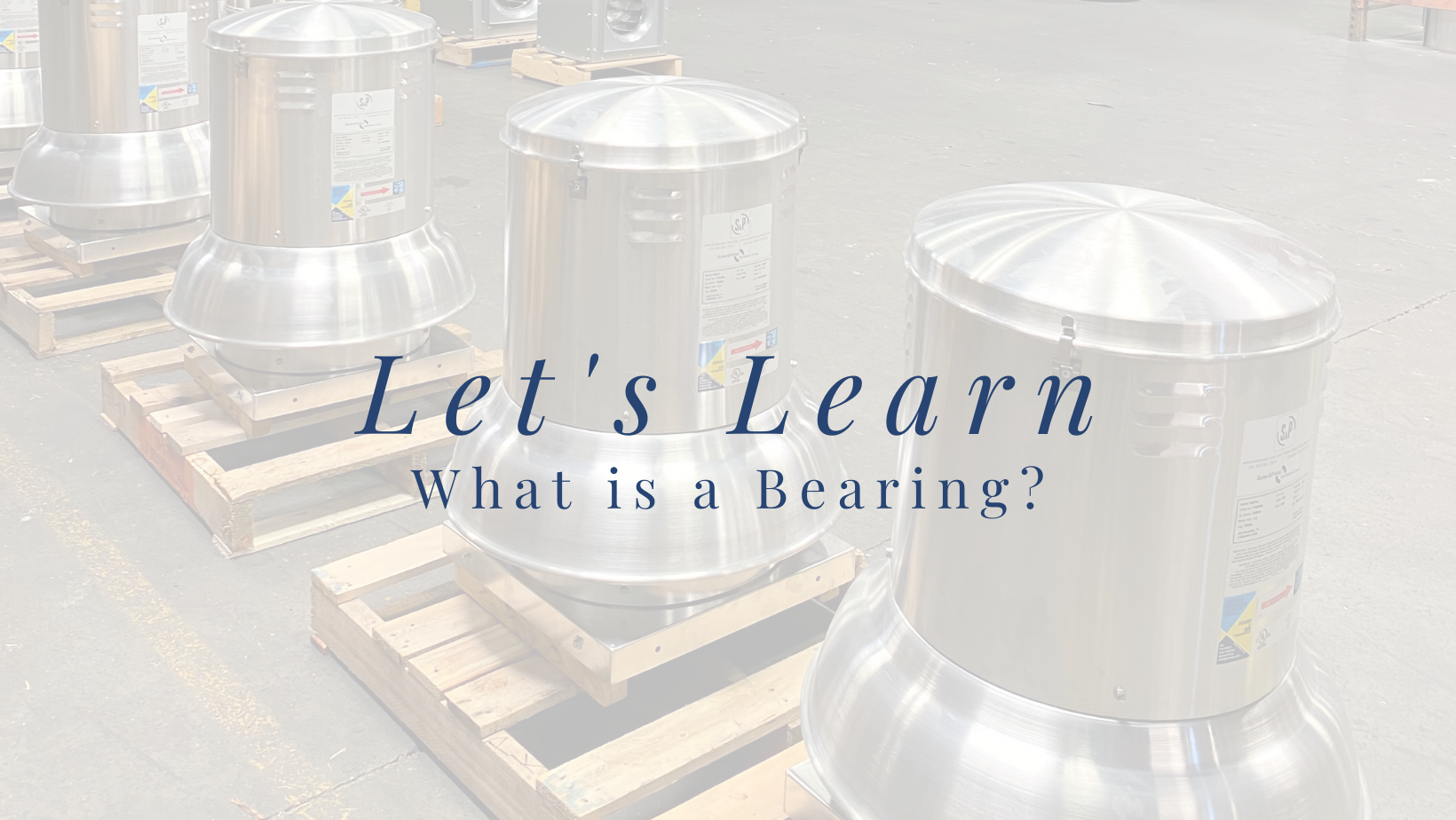 Let's Learn: What is a Bearing?